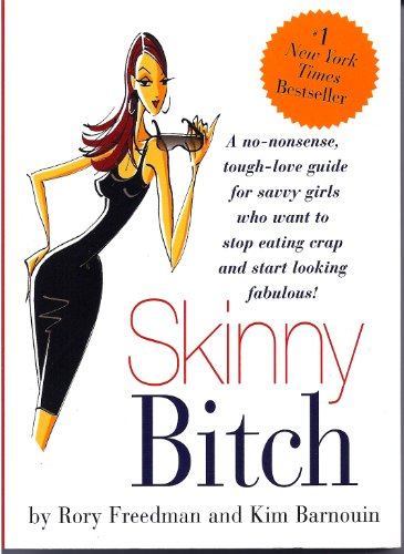 {SKINNY BITCH BY Barnouin, Kim(Author)}Skinny Bitch: A No-Nonsense, Tough-Love Guide for Savvy Girls Who Want to Stop Eating Crap and Start Looking Fabulous[paperback]Running Press Book Publishers(Publisher)