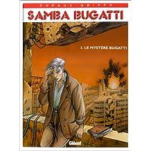 SAMBA BUGATTI T03 - LE MYSTÈRE BUGATTI