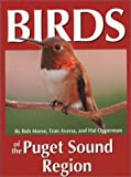 Birds of the Puget Sound Region, Bob Morse and Tom Aversa, 0964081024