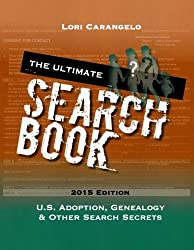 The Ultimate Search Book: U.S. Adoption, Genealogy & Other Search Secrets