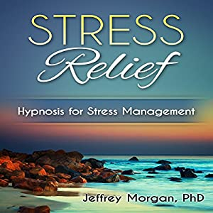 Stress Relief: Hypnosis for Stress Management Audiobook