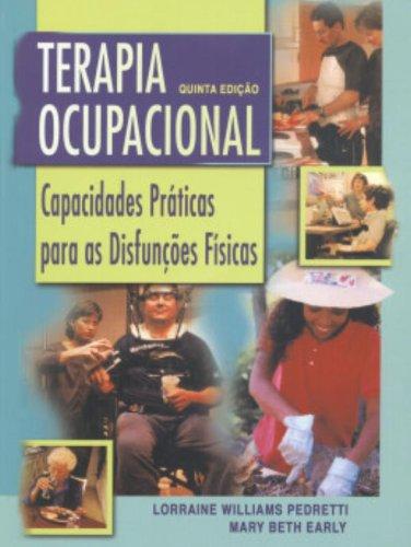 Terapia Ocupacional: Capacidades Práticas Para as Disfunções Físicas