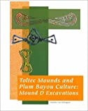 Toltec Mounds and Plum Bayou Culture : Mound D Excavations, Rolingson, Martha A., 1563490854