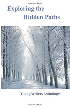 Book Exploring the Hidden Paths (Young Writers Anthology) (Volume 3) 3rd edition by Koehl, Derek (2013)
