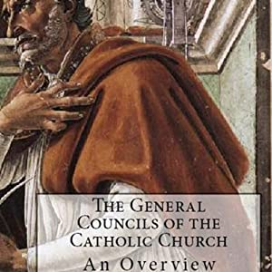 The General Councils of the Catholic Church Audiobook