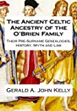 The Standard Edition of the Ancient Celtic Ancestry of the o'Brien Family, Gerald Kelly, 1482633671