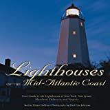 Lighthouses of the Mid-Atlantic Coast, Elinor DeWire, 0760339511