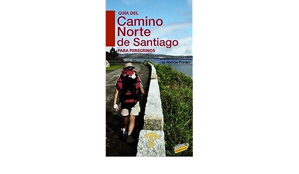 Guia del Camino Norte de Santiago para peregrinos / Guide to Santiagos Northern Route for Pilgrims (Spanish Edition): Anton Pombo: 9788499350653: ...