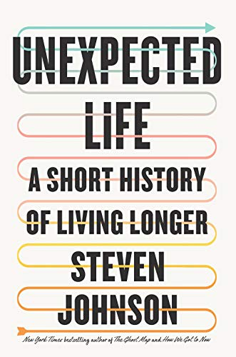 Book Cover: Unexpected Life: A Short History of Living Longer