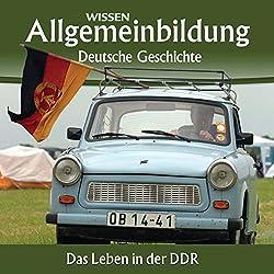 Das Leben in der DDR (Reihe Allgemeinbildung)
