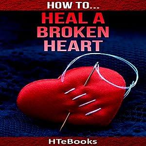 How to Heal a Broken Heart Audiobook