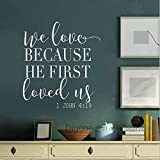 Diggoo We Love Because He First Loved Us Bible Verse Wall Decal Quote 1 John 4:19 Christian Wall Art Living Room Wall Decor (White,30'' h x 27'' w)