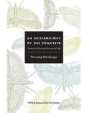 An Epistemology of the Concrete: Twentieth-Century Histories of Life