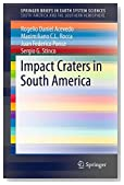 Impact Craters in South America (SpringerBriefs in Earth System Sciences)