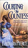 Courting the Countess, Barbara Pierce, 031298622X