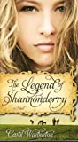 The Legend of Shannonderry : A Novel, Warburton, Carol, 1598119028