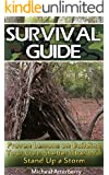 Survival Guide: Proven Lessons on Building Your Own Shelter That Will Stand Up a Storm: (Storm Shelters, Survival Tactics) (How To Survive Natural Disaster, How To Survive In The Forest)
