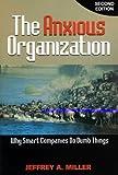 The Anxious Organization, Jeffrey A. Miller, 1889150525