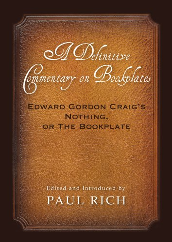 A Definitive Commentary on Bookplates: Edward Gordon Craig's Nothing, or The Bookplate (English Edition)