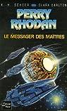 Perry Rhodan, tome 111 : Le messager des maîtres par Pelman