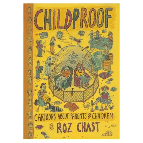 Childproof: Cartoons About Parents and Children Roz Chast