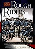 Rough Riders, Theodore Roosevelt and Richard Bak, 0878339825