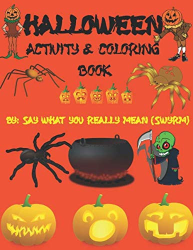 Halloween Activity & Coloring Book: Spooky Activity & Coloring Book, Features 100 Pages Of Fun &
