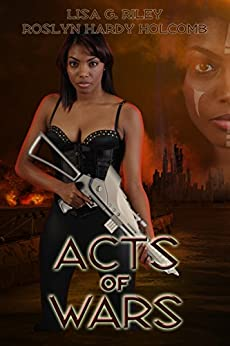 Acts of Wars by [Holcomb, Roslyn Hardy, Riley, Lisa G. ]