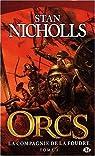 Orcs, tome 1 : La Compagnie de la foudre par Nicholls