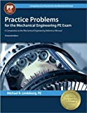 Practice Problems for the Mechanical Engineering PE Exam, 13th Ed (Comprehensive Practice for the Mechanical Pe Exam) by Michael R. Lindeburg PE (2013-04-15)