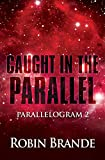 Caught in the Parallel (Parallelogram Book 2)
