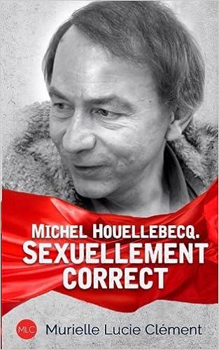 Couverture Michel Houellebecq. Sexuellement correct