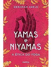 Yamas e Niyamas: A Ética do Yoga