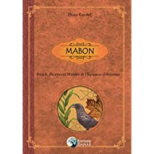 MABON: Rituels, Recettes et Histoire de l'Equinoxe d'Automne (French Edition)