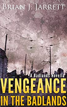 Vengeance in the Badlands by [Jarrett, Brian J.]