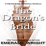 The Dragon's Bride: Koiaa Brides, Book 1 | Emerald Wright