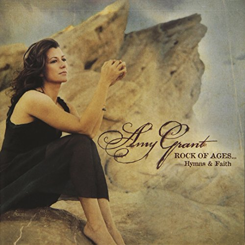 Rock Of Ages...Hymns & Faith - Grant Rocks