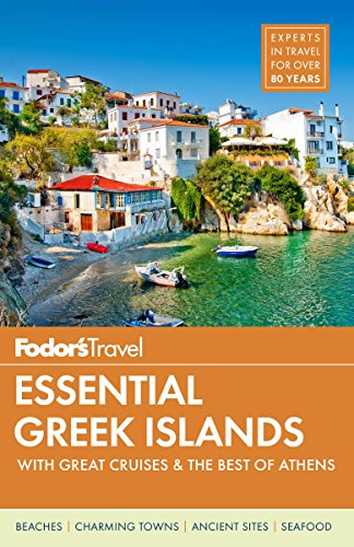 Cyclades Islands - Fodor's Essential Greek Islands: with Great Cruises & the Best of Athens (Full-color Travel Guide)
