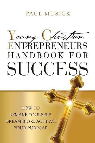 Read Online Yce Young Christian Entrepreneurs: Handbook for Success PDF