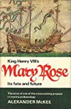 King Henry VIII's Mary Rose, Alexander McKee, 0285620916