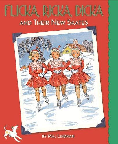 Flicka, Ricka, Dicka and Their New Skates