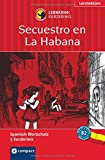 Secuestro en La Habana: Lernkrimi Spanisch. Aufbauwortschatz - Niveau B2 (Compact Lernkrimi)