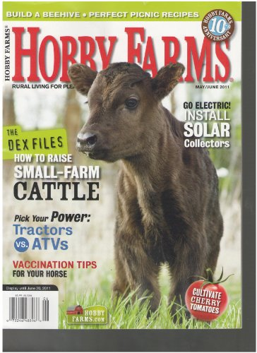 Hobby Farms Magazine (The Dex Files how to raisesmall farm Cattle, May June 2011)