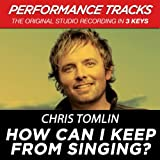 how can i keep from singing - How Can I Keep From Singing? (Performance Tracks) - EP