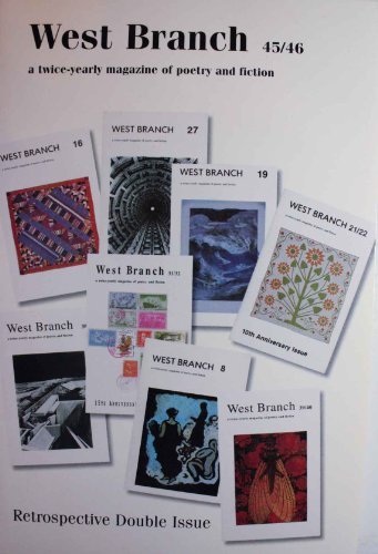 West Branch 45/46 a Twice Yearly Magazine of Poetry and Fiction