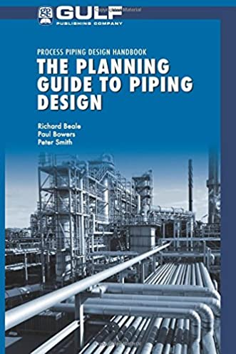 the planning guide to piping design richard beale paul bowers rh amazon com Pump Piping Layout Piping Layout
