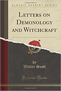 Book Letters on Demonology and Witchcraft (Classic Reprint) by Walter Scott (2015-06-04)