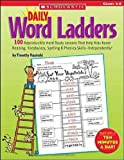 img - for Daily Word Ladders: Grades 4 6: 100 Reproducible Word Study Lessons That Help Kids Boost Reading, Vocabulary, Spelling & Phonics Skills Independently! book / textbook / text book