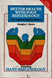 Better Health with Foot Reflexology, Byers, Dwight C., 096118048X