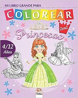 Mi Libro Grande Para Colorear Princesas Libro Para